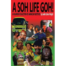 A Soh Life Goh! by Joelle Cohen Wright, 9780982998434