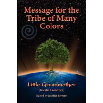 Message for the Tribe of Many Colors by Kiesha Crowther, 9780983696407
