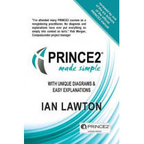 PRINCE2 Made Simple: updated 2017 version: 2017 by Ian Lawton, 9780992816339