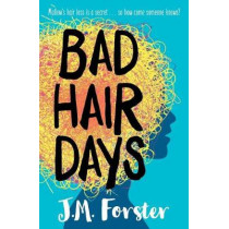 Bad Hair Days by J. M. Forster, 9780993070921