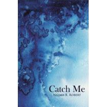 Catch Me by Na'ima B. Robert, 9780993319501