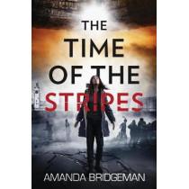 The Time of the Stripes by Amanda Bridgeman, 9780995425989