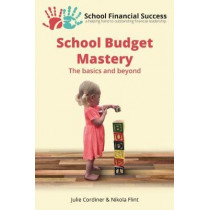 School Budget Mastery: The Basics and Beyond by Julie Cordiner, 9780995590205