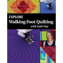 Explore Walking Foot Quilting with Leah Day by Leah Day, 9780997901146
