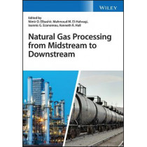 Natural Gas Processing from Midstream to Downstream by Nimir O. Elbashir, 9781119270256