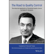 The Road to Quality Control: The Industrial Application of Statistical Quality Control by Homer M. Sarasohn by Nicholas Fisher, 9781119514930