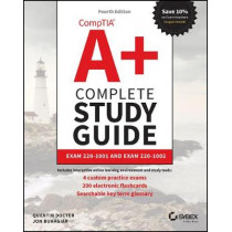 CompTIA A+ Complete Study Guide: Exam Core 1 220-1001 and Exam Core 2 220-1002 by Quentin Docter, 9781119515937