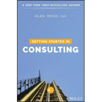 Getting Started in Consulting by Alan Weiss, 9781119542155