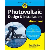 Photovoltaic Design and Installation For Dummies by Ryan Mayfield, 9781119544357