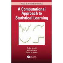 A Computational Approach to Statistical Learning by Taylor Arnold, 9781138046375