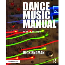 Dance Music Manual: Tools, Toys, and Techniques by Rick Snoman, 9781138319646