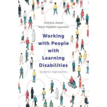 Working with People with Learning Disabilities: Systemic Approaches by Victoria Jones, 9781352005363