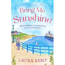 Bring Me Sunshine: The perfect heartwarming and feel-good book to curl up with this year! by Laura Kemp, 9781409174851