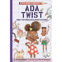 Ada Twist and the Perilous Pantaloons by Andrea Beaty, 9781419739019