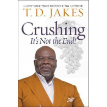 Crushing: God Turns Pressure into Power by T. D. Jakes, 9781455595372