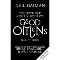 The Quite Nice and Fairly Accurate Good Omens Script Book by Neil Gaiman, 9781472261250