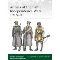 Armies of the Baltic Independence Wars 1918-20 by Nigel Thomas, 9781472830777