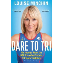 Dare to Tri by Louise Minchin, 9781472961846