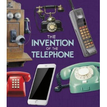 The Invention of the Telephone by Lucy Beevor, 9781474752961