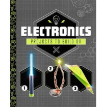 Electronics Projects to Build On by Tammy Enz, 9781474775403