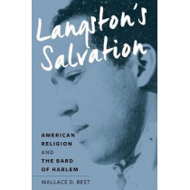 Langston's Salvation: American Religion and the Bard of Harlem by Wallace D. Best, 9781479847396