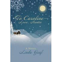 To Caroline-Love, Auntie by Linda Graf, 9781480819382