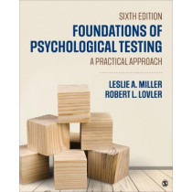 Foundations of Psychological Testing: A Practical Approach by Leslie A. Miller, 9781506396408