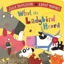 What the Ladybird Heard by Julia Donaldson, 9781509892471