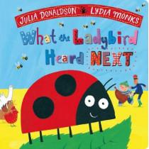 What the Ladybird Heard Next by Julia Donaldson, 9781509892488