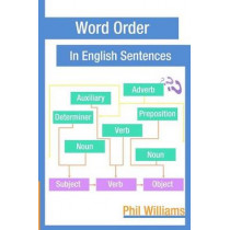 Word Order in English Sentences by Phil Williams, 9781519735461