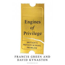 Engines of Privilege by David Kynaston, 9781526601261
