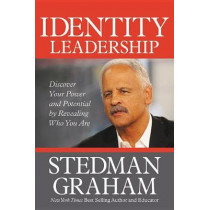 Identity Leadership: To Lead Others You Must First Lead Yourself by Stedman Graham, 9781546083375