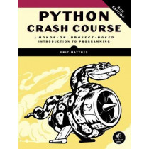 Python Crash Course (2nd Edition): A Hands-On, Project-Based Introduction to Programming by Eric Matthes, 9781593279288