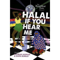 The BreakBeat Poets Vol. 3: Halal If You Hear Me by Fatimah Asghar, 9781608466047