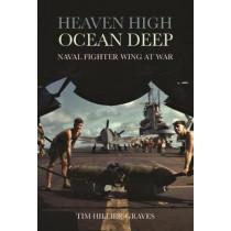 Heaven High, Ocean Deep: Naval Fighter Wing at War by Tim Hillier-Graves, 9781612007557