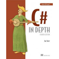 C# in Depth, 4E by Jon Skeet, 9781617294532