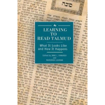 Learning to Read Talmud: What It Looks Like and How It Happens by Jane L. Kanarek, 9781618115775