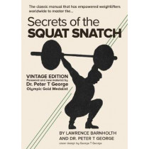 Secrets of the Squat Snatch by Peter George, 9781619846852