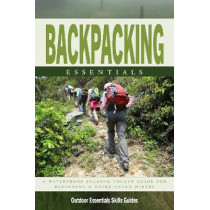 Backpacking Essentials: A Waterproof Folding Pocket Guide to Gear & Back Country Skills by James Kavanagh, 9781620053027