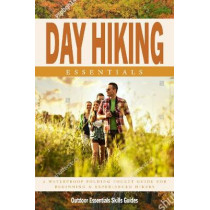 Day Hiking Essentials: A Waterproof Pocket Guide to Gear, Planning & Useful Tips by James Kavanagh, 9781620053041