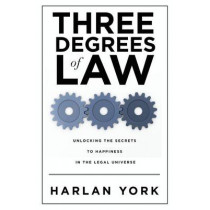 Three Degrees of Law by Harlan York, 9781628651621