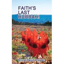 Faith's Last Hurrah! by Bruce David Prewer, 9781628801354