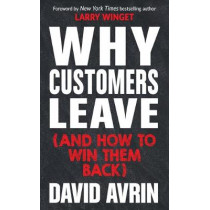 Why Customers Leave (and How to Win Them Back) by David Avrin, 9781632651518