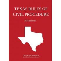 Texas Rules of Civil Procedure; 2018 Edition by Michigan Legal Publishing Ltd, 9781640020283