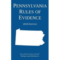 Pennsylvania Rules of Evidence; 2018 Edition by Michigan Legal Publishing Ltd, 9781640020368
