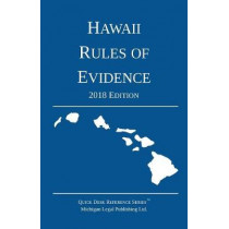 Hawaii Rules of Evidence; 2018 Edition by Michigan Legal Publishing Ltd, 9781640020375