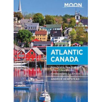 Moon Atlantic Canada (Ninth Edition): Nova Scotia, New Brunswick, Prince Edward Island, Newfoundland & Labrador by Andrew Hempstead, 9781640490246