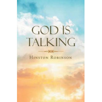 God Is Talking by Hinston Robinson, 9781641401791