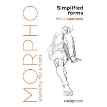Morpho: Simplified Forms: Anatomy for Artists by Michel Lauricella, 9781681984483