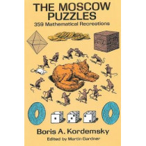 The Moscow Puzzles: 359 Mathematical Recreations by Boris A Kordemsky, 9781684113750